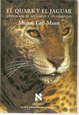 El Quark y el Jaguar Murray Gell-Mann