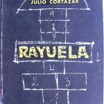 Rayuela, de Julio Cortázar, la novela que cambió el lenguaje literario. Primera edición, 18 de febrero de 1963