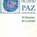 """""""El Laberinto de la Soledad"""" y la raíz de contrarias actitudes. El final del capitulo 1"""