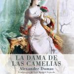 Alejandro Dumas hijo, La Dama de las Camelias, y una gran literatura moralista