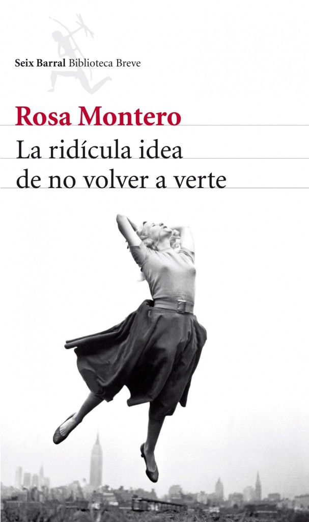 Rosa Montero: La ridícula idea de no volver a verte
