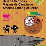 Publican guía de museos de ciencia en Latinoamérica y el Caribe