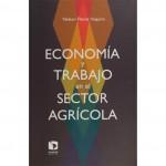 Los grandes pendientes en México: Economía y trabajo en el sector agrícola