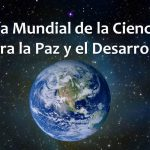 Día Mundial de la Ciencia para la Paz y el Desarrollo, 10 de noviembre. Su origen