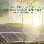 Un futuro energético sustentable para América Latina