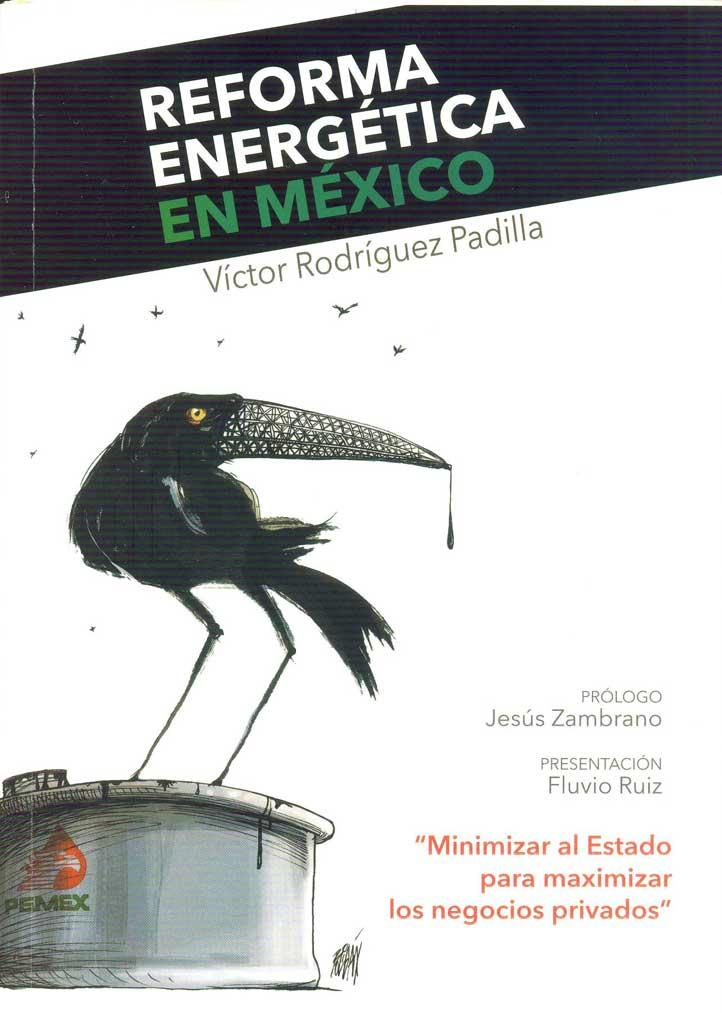 Reforma Energética en México, de Víctor Rodríguez