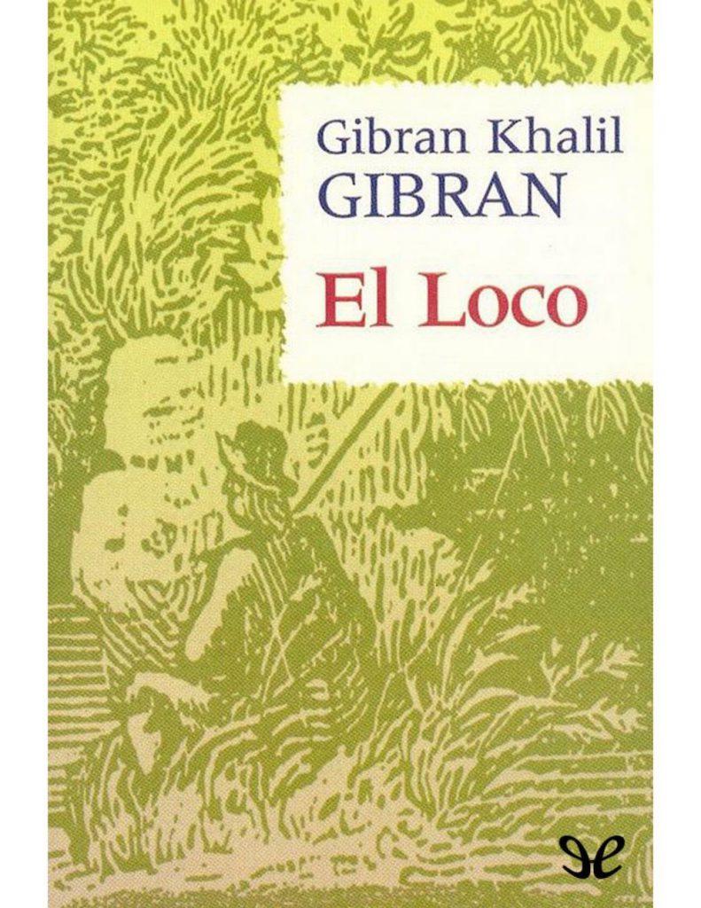 El Loco, Gibran Khalil Gibran