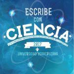 Escribe con Ciencia 2017, cuarto concurso universitario de divulgación de la ciencia 2017