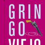 Gringo Viejo, de Carlos Fuentes (fragmento)